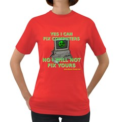 No I will Not Fix Your Computer! Women s Dark T Front
