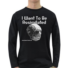I Want To Be Assimilated Long Sleeve Dark T Front