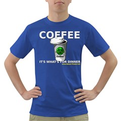 Coffee it s what s for dinner Dark T Front