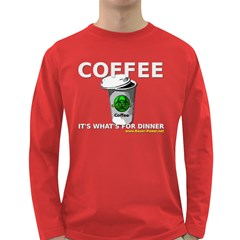 Coffee it s what s for dinner Long Sleeve Dark T Front