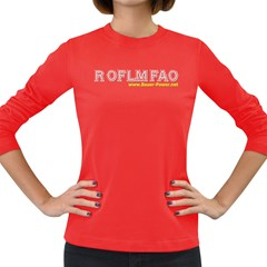 ROFLMFAO Women s Long Sleeve Dark T Front